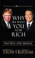 Why We Want You To Be Rich (Donald Trump, Robert Kiyosaki)